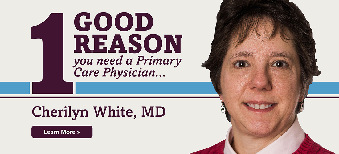 1 Good Reason You need a Primary Care Physician - Cherilyn White, MD